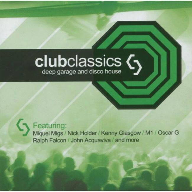 Club Classics: Deep Garage And Disco House (remaster)