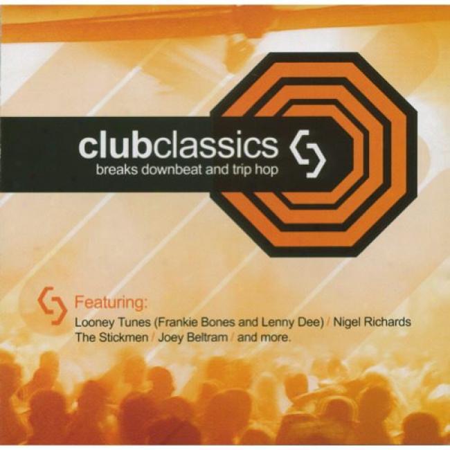 Club Classics, Vol.2: Breaks Downbeat And Trip Hop