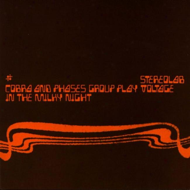 Cobra And Phases Group Play Voltage In The Milky Night