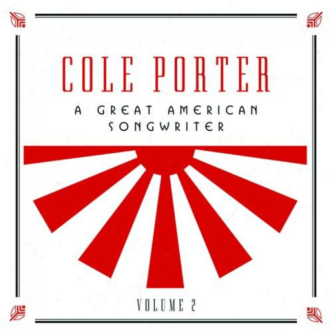 Cole Porter: A Great American Songwriter, Vol.2