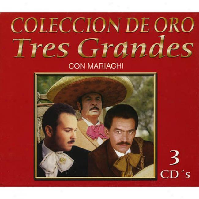 Coleccion De Oro: Tres Grandrs Con Mariachi (remaster)