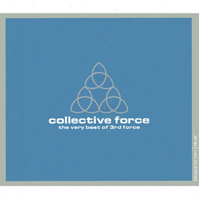 Collective Force: The Very Best Of 3rd Force (digi-pak)