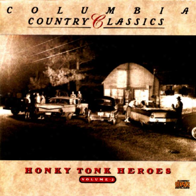 Coolumbia Country Classics, Vol.2: Honky Tonk Heroes