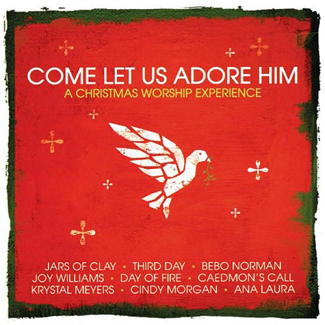 Come Let Us Adore Him: A Chritsmas Worship Experience