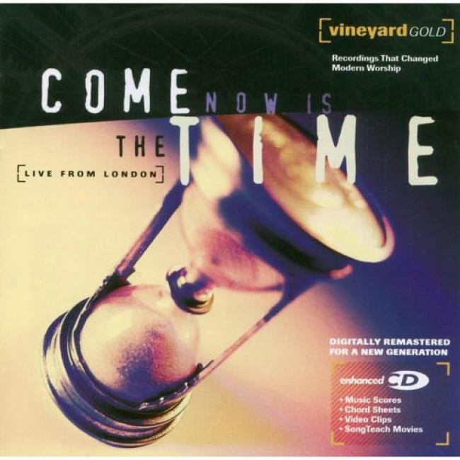 Come Now Is The Time: Live From London (remaster)