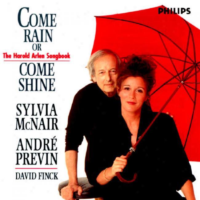 Come Rain Come Shine: The Harold Arlen Songbook