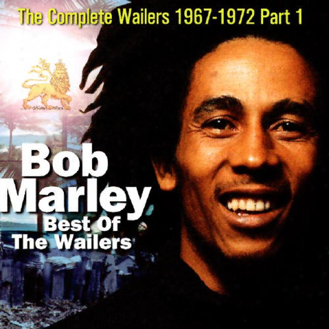 Complete Wailers 1967-72 Part 1: Best Of The Wailers