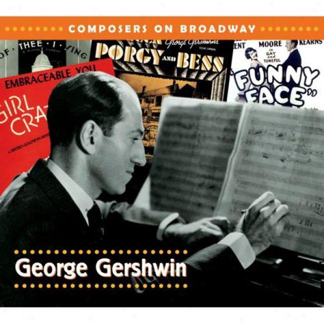 Composers On Broadway: George Gershwin (digi-pak) (remaster)