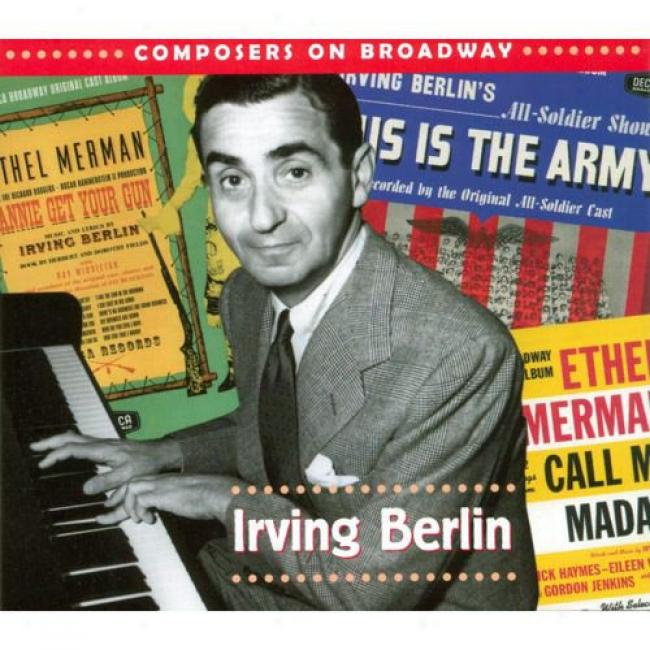 Composers On Broadway: Irving Berlin (digi-pak ) (remaster)