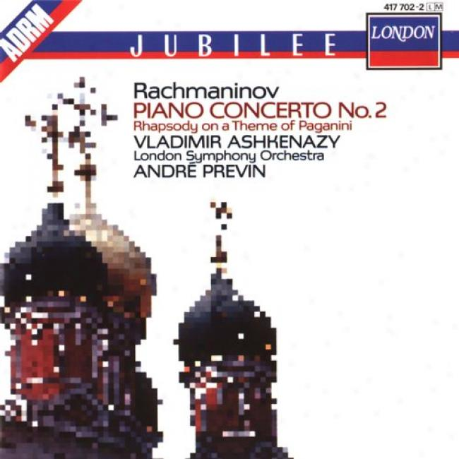 Concerto For Piano No.2/rhapsody On A Theme Of Pagnini