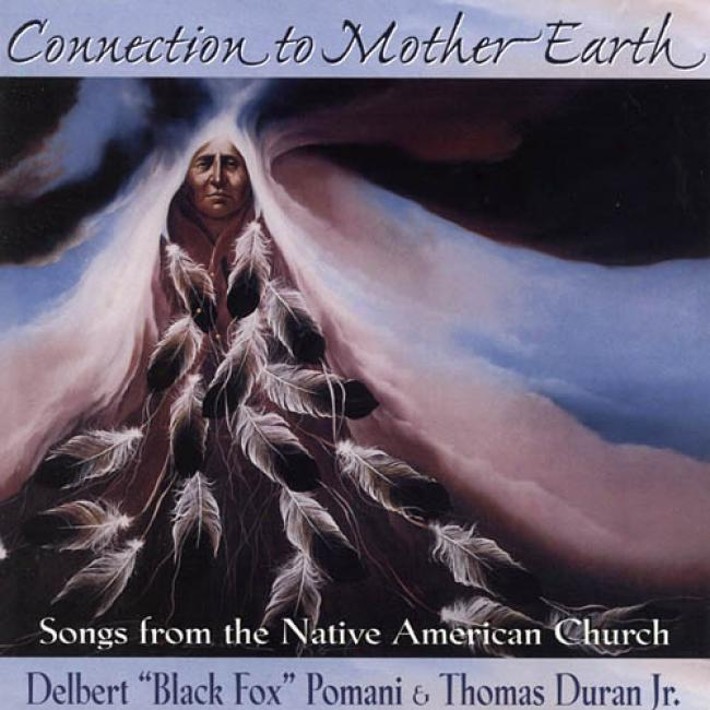 Connection To Mother Earth: Songs From The Native American Church