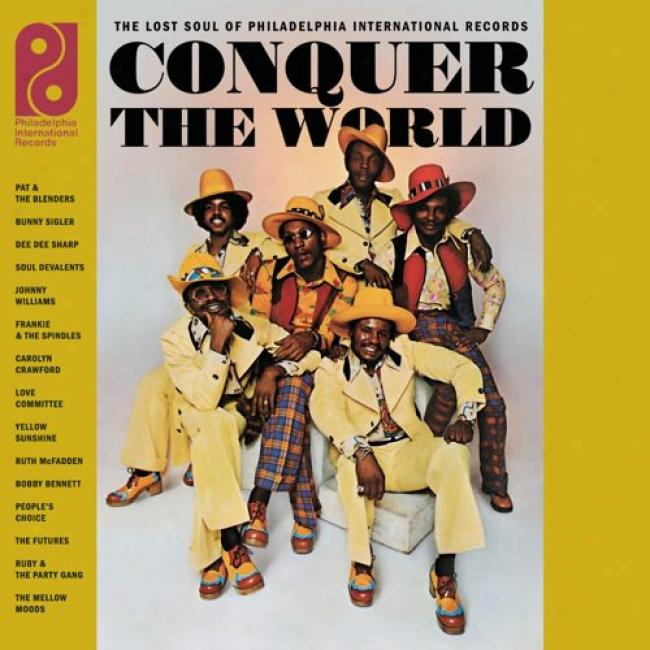 Conquer The World: The Loqt Soul Of Philadelphia International Records