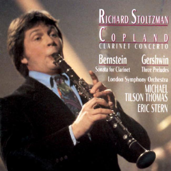 Copland: Clarinet Concerto; Bernstein, Gershwin