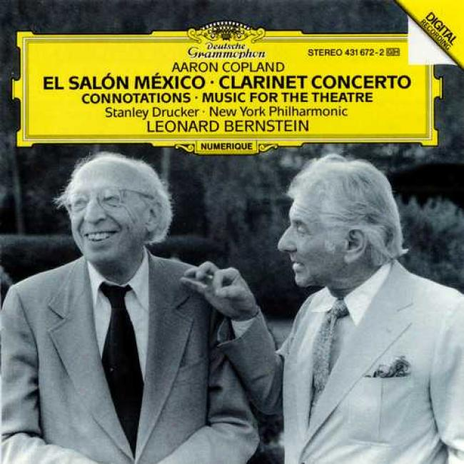 Copland: El Sal?n M?xico, Clarinet Concerto, Music On account of The Theatre, Connotations For Orchestra