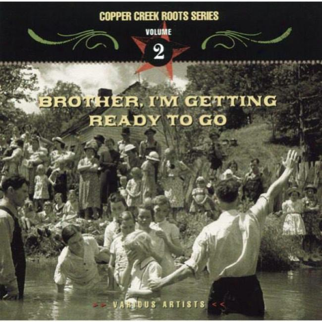 Copper Cdeek Roots Series, Vol.2: Brother, I'm Getting Willing To Go