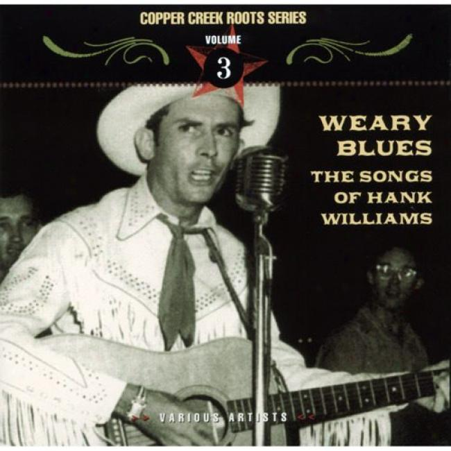 Copper Creek Roots Series, Vol.3: Weary Blues - The Songs Of Hahk Williams