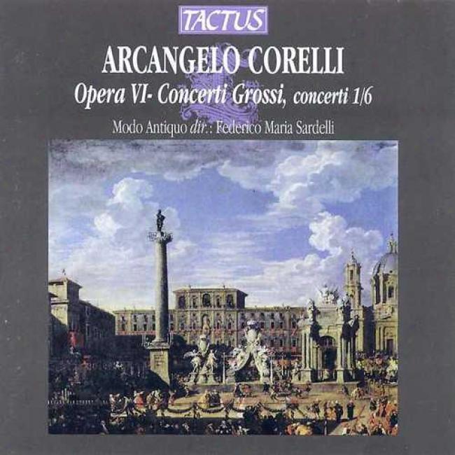 Corelli: O0era Vi - Concerti Grossi/ocncerti 1/6