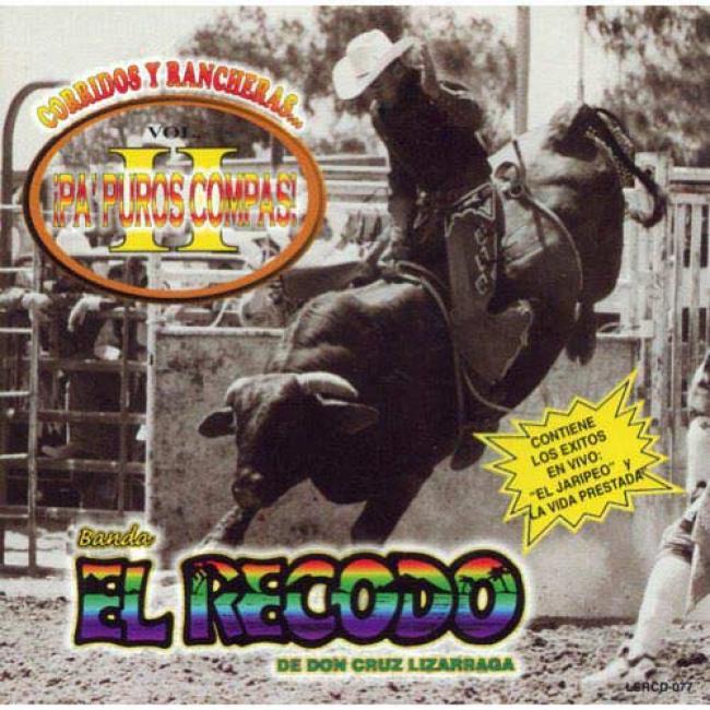 Corridas Y Rancheras... Pa' Puros Compas!, Vol.2