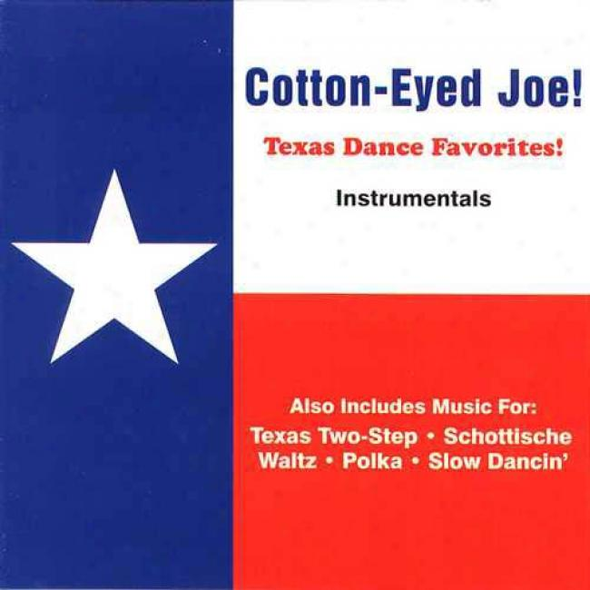 Cotton-eyed Joe!: Texas Dance Favorites! Instrumentals