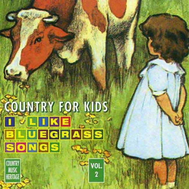 Country For Kids, Vol.2: I Like Bluegrass Songx