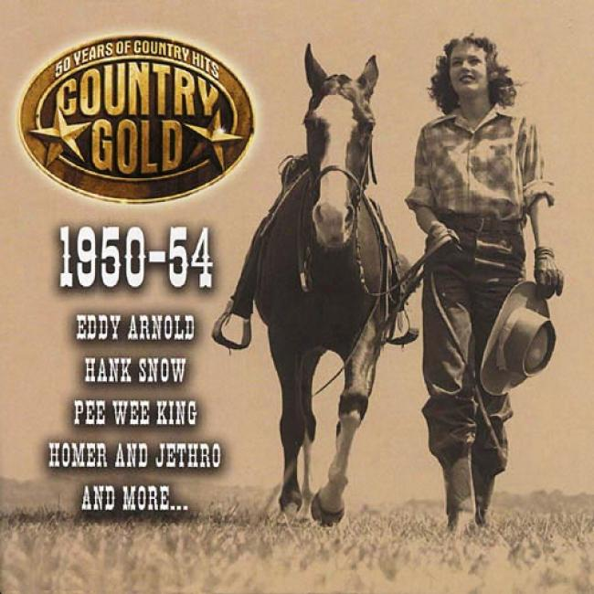 Country Gold: 50 Years Of Country Hits - 1950-54
