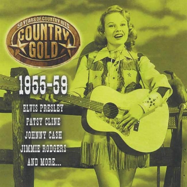 Country Gold: 50 Years Of Country Hits 1955-59