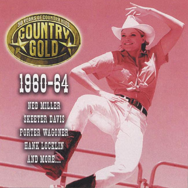 Country Gold: 50 Years Of Couhtry Hits - 1960-64