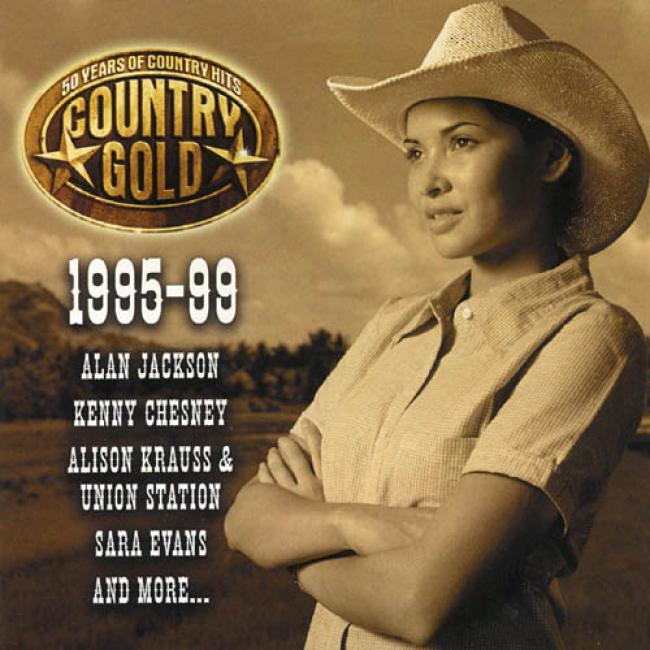 Country Gold: 50 Years Of Country Hits - 1995-99