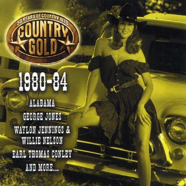 Country Gold: 50 Years Of Country Hits - 1980-84
