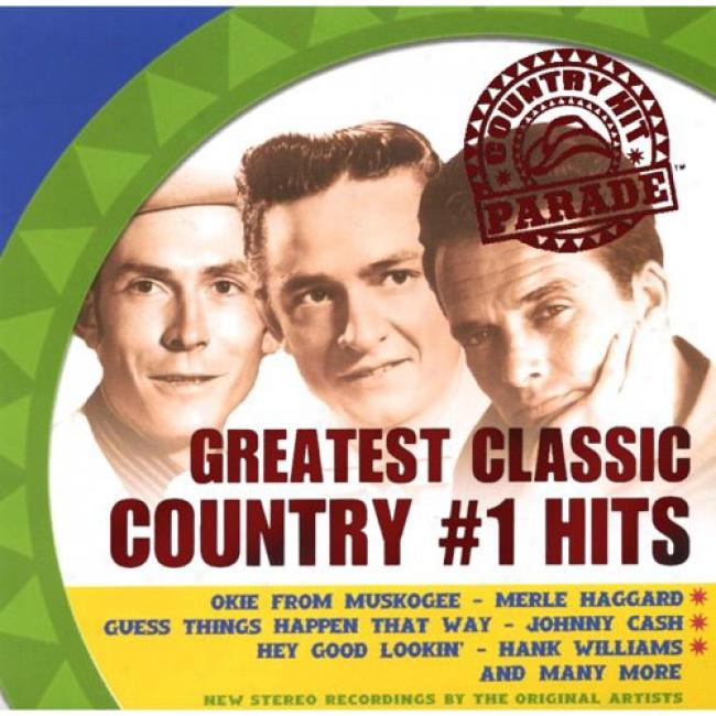 Cpuntry Hit Parade: Greatest Classic Country #1 Hits
