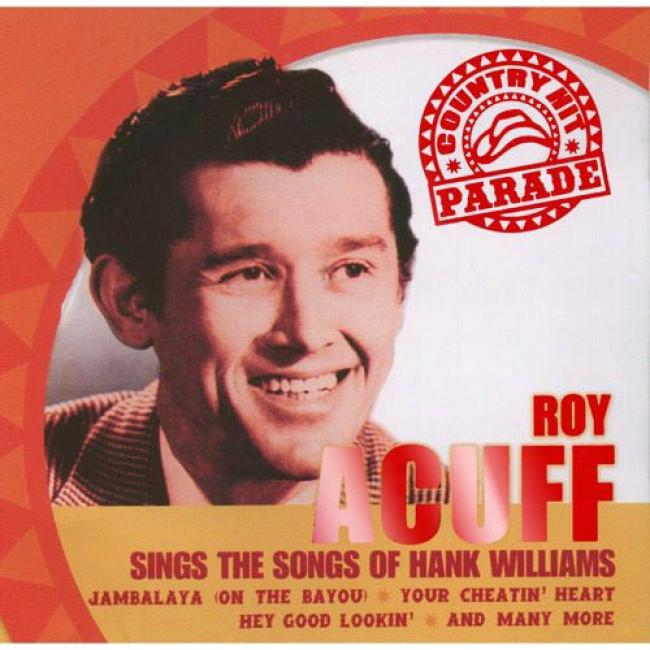 Country Hit Paradw: Roy Acuff Sings The Songs Of Hank Williams