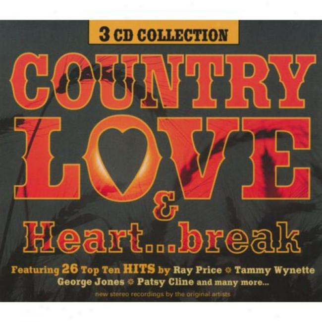 Country Love & Heart... Break (3cd) (digi-pak)