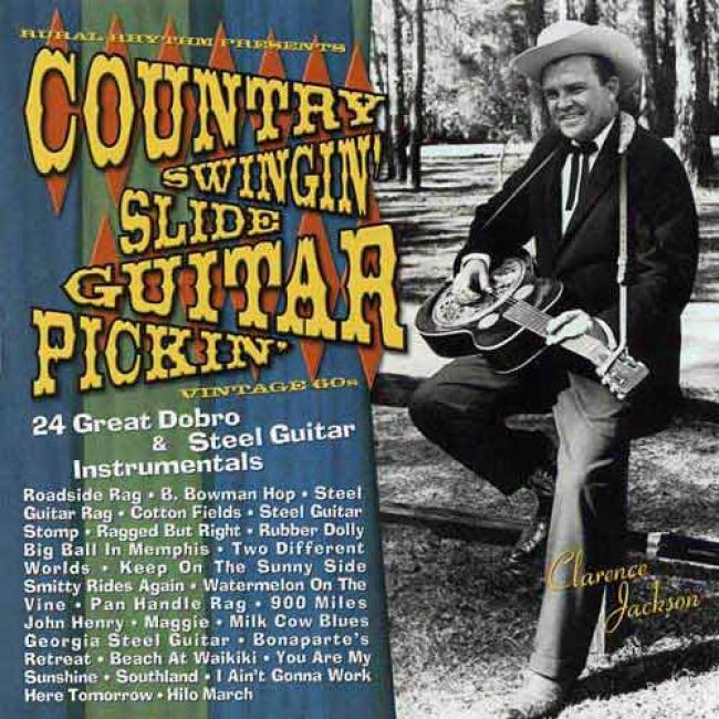 Country Swingin' Slide Guitar Plckin': 24 Great Dobro & Steel Guitar Instrumental (remaster)