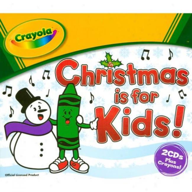 Crayola: Christmas Is For Kids! (2cd) (digi-pak)