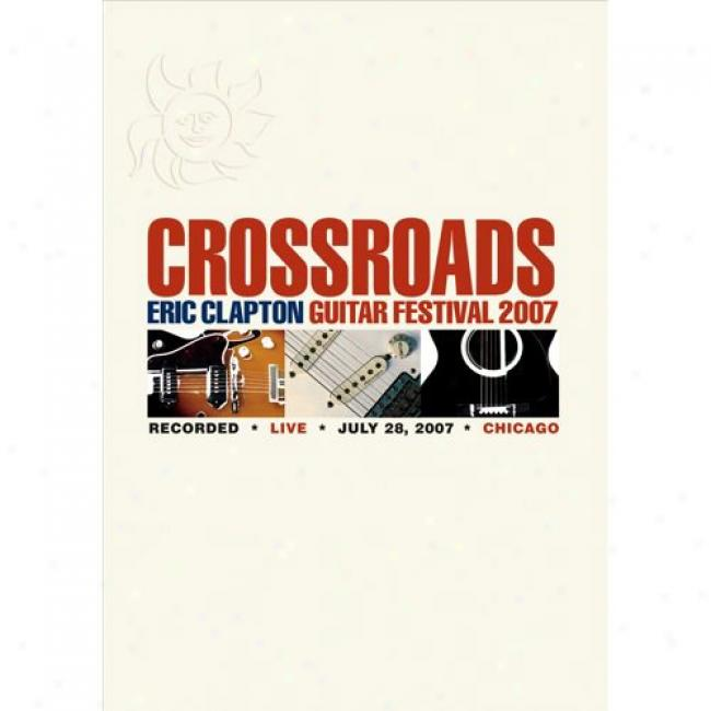 Crossroads Guitar Festival 2007 (2 Discs Music Dvd) (amaraay Case)