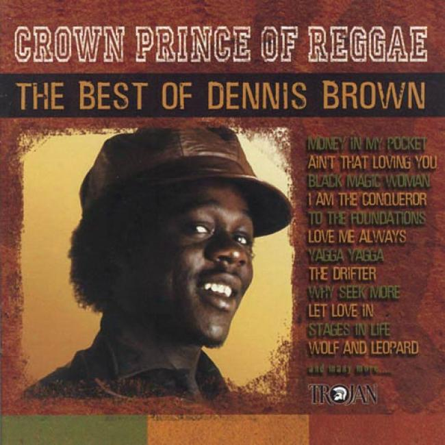 Crown Prince Of Reggae: The Best Of Dennis Brown (remaster)