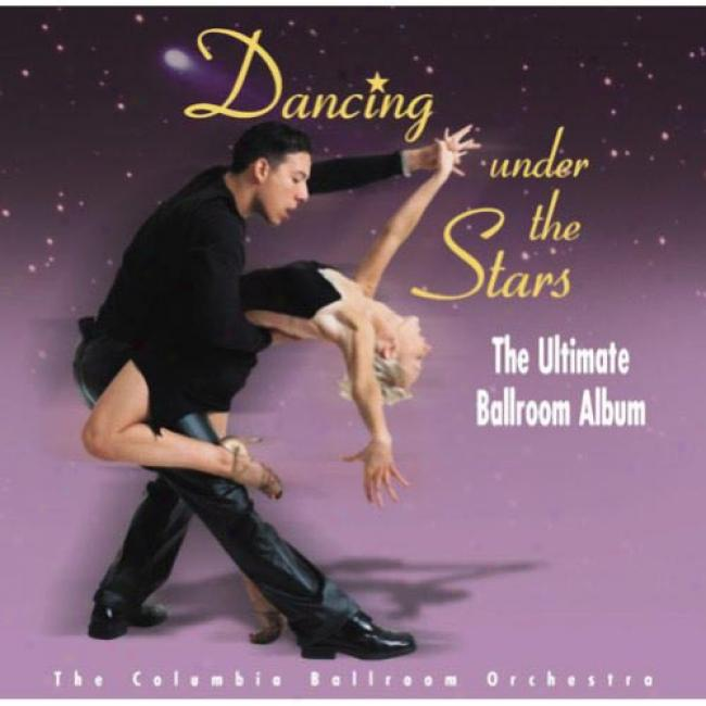 Dancing Under The Syars!: The Ultimate Ballroom Album