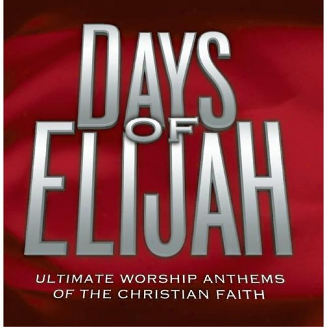 Days Of Elijah: Uotimate Worship Anthems Of The Christian Faith (2cd)