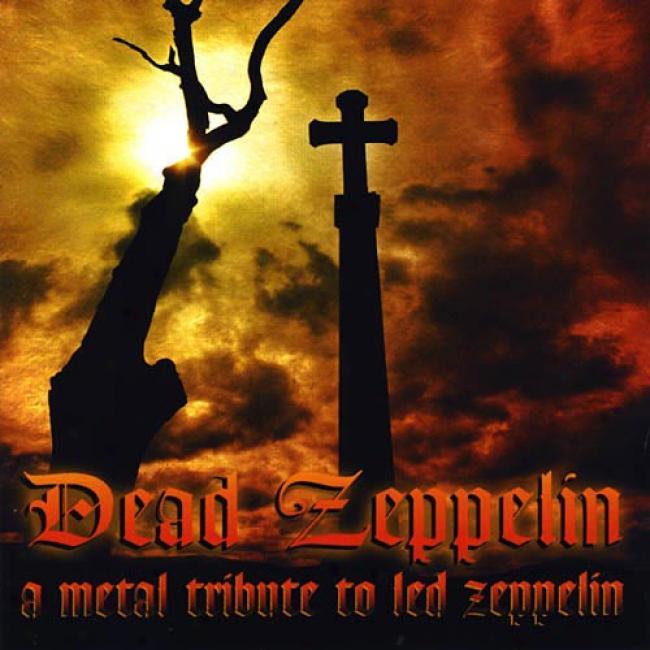 Dead Zeppelin: A Metal Tributte To Led Zeppelin