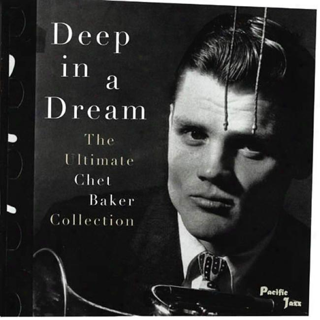Deep In A Ddeam: The Ultimate Chet Baker Collection