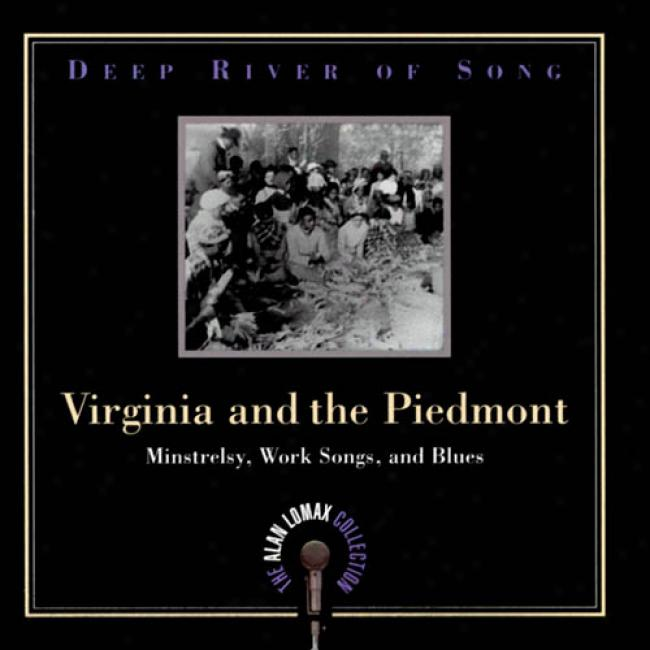 Deep River Of Song: Virginia And The Piedmont (remaster)