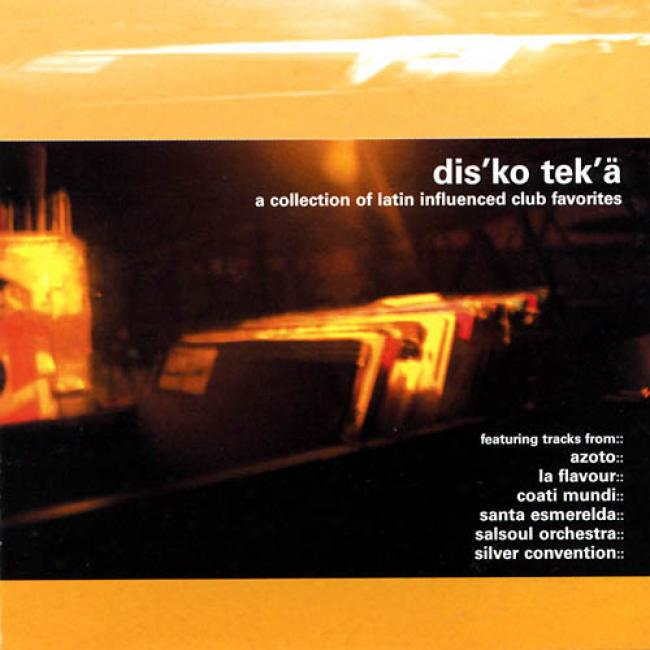 Dis'ko Tek'a: Collection Of Latin Influenced Club Favorites