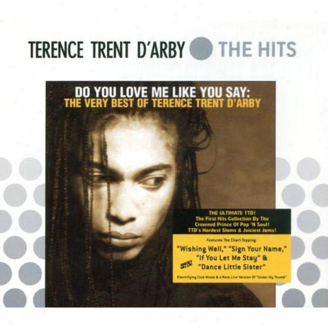 Do You Love Me Like You Say: The Very Best Of Terence Trent D'arby (cd Slipcase)