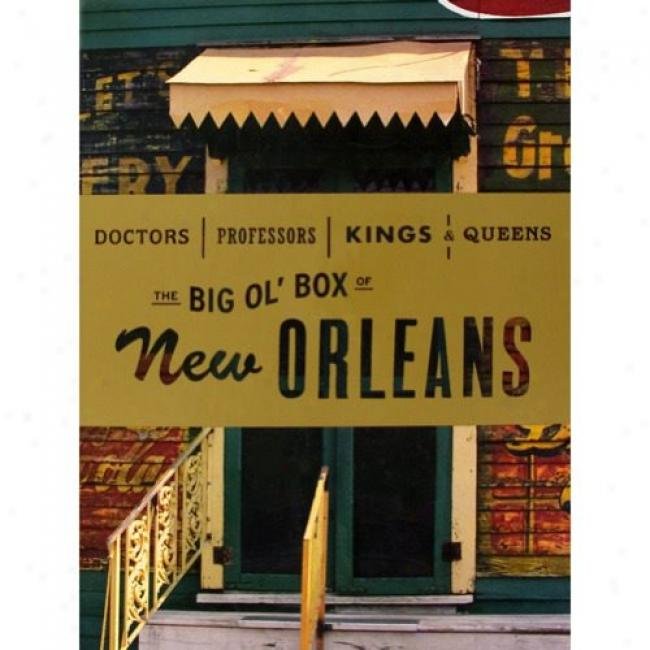 Doctors, Professors, Kings & Queens: The Big Ol' Box Of New Orleans (box Fix) (remaster)