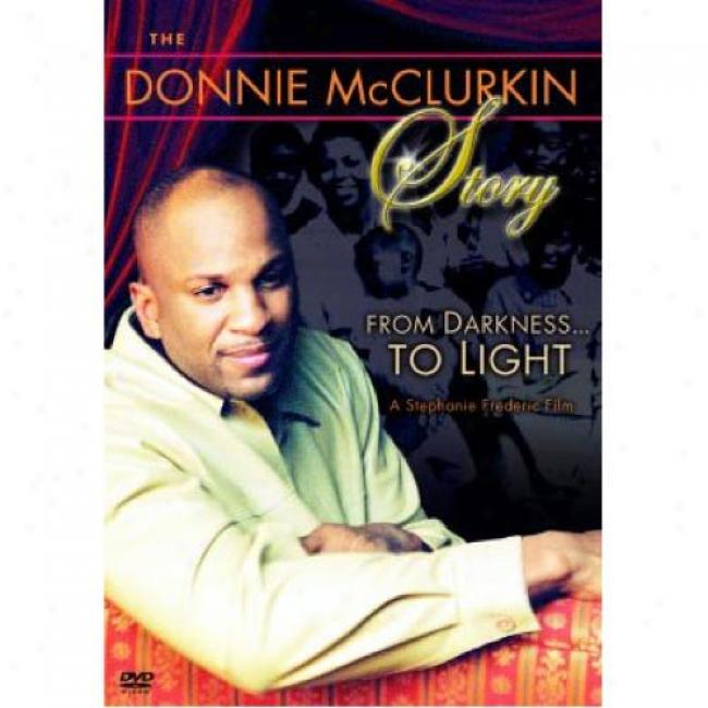 oDnnie Mcclurkin Story: From Darkness...to Light, The (full Frame)