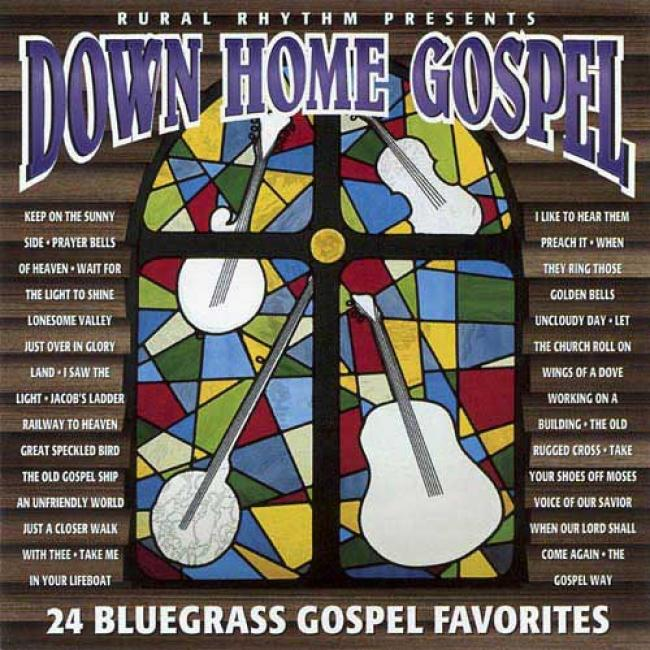 Down Home Gospel: 24 Bluegrass Christianity Favorites (remaster)