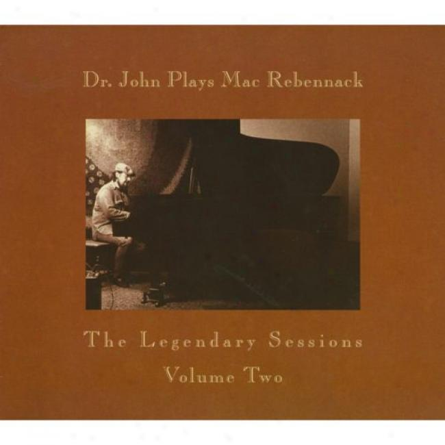 Dr. John Plays Mac Rebennack: The Legendary Sessions, Vol.2 (digi-pak) (remaster)