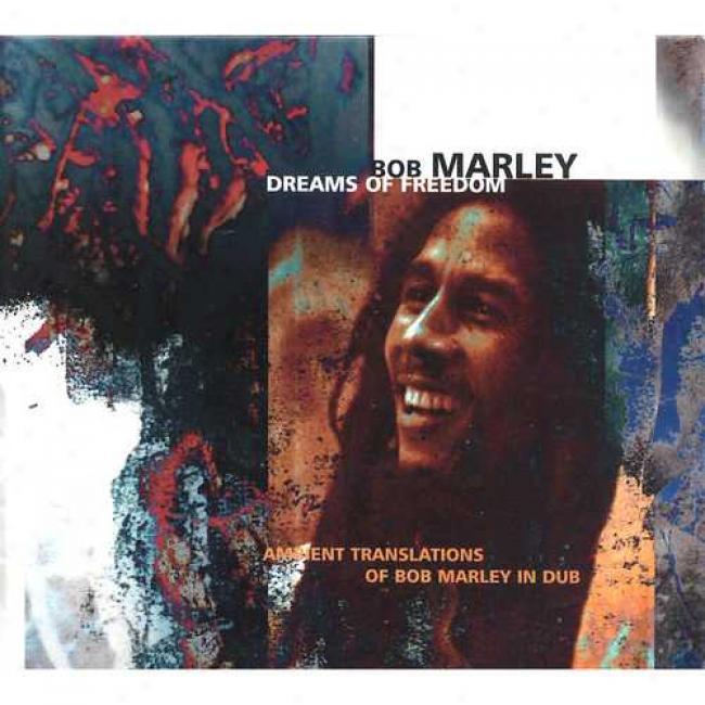 Dreams Of Freedom: Ambiwnt Translationa Of Bob Marley In Dub (digi-pak)