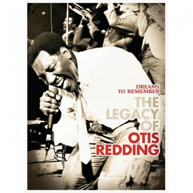 Dreams To Remember: The Legacy Of Otis Redding (misic Dvd) (amaray Case) (remaster)