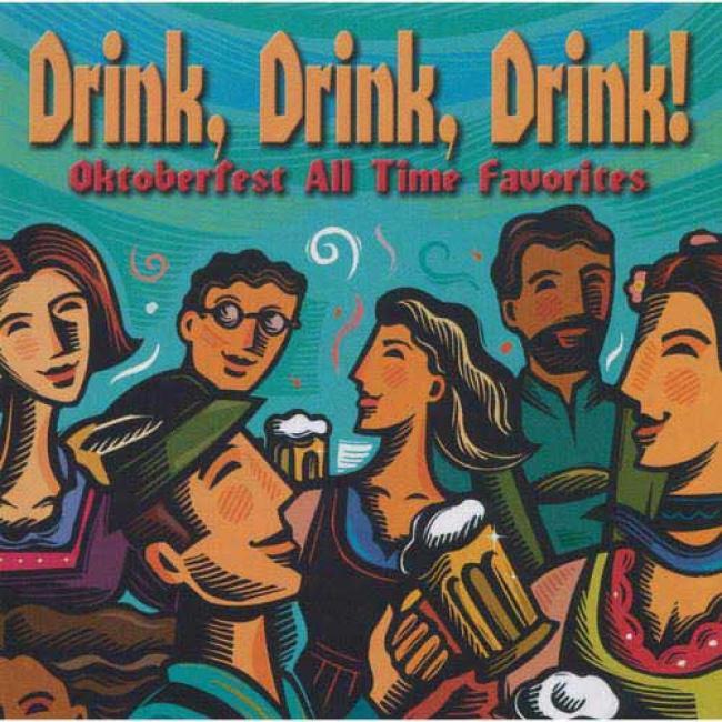 Drink, Drink, Drink! Oktoberfest: Alk Time Favorites